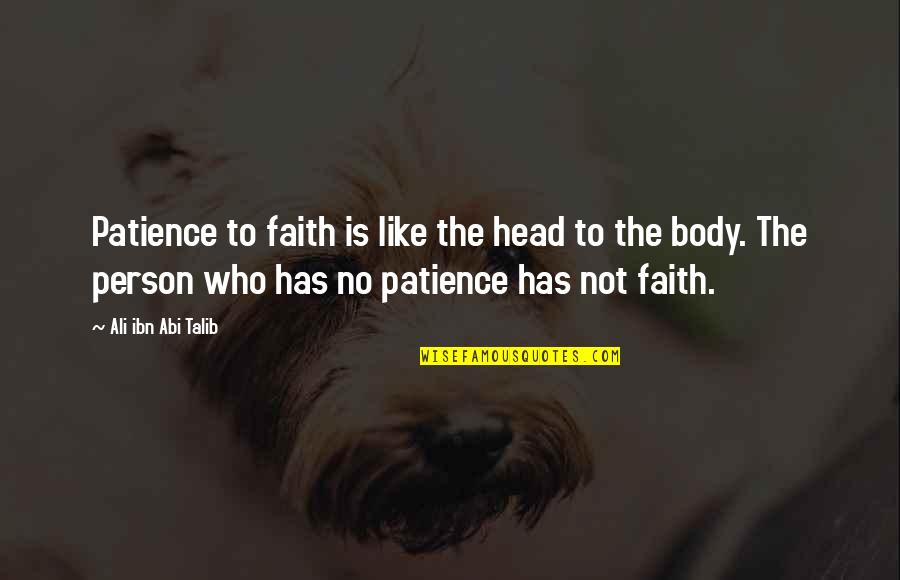 Funny Kashmiri Quotes By Ali Ibn Abi Talib: Patience to faith is like the head to