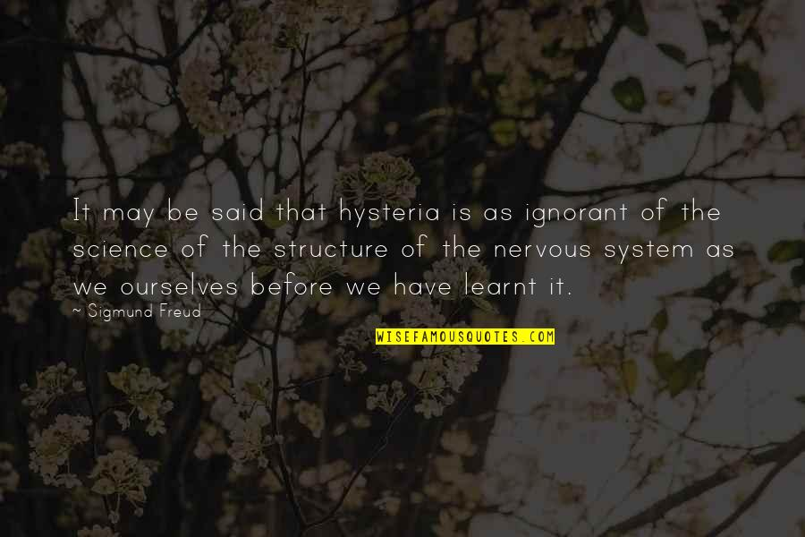 Funny Kashmiri Quotes By Sigmund Freud: It may be said that hysteria is as