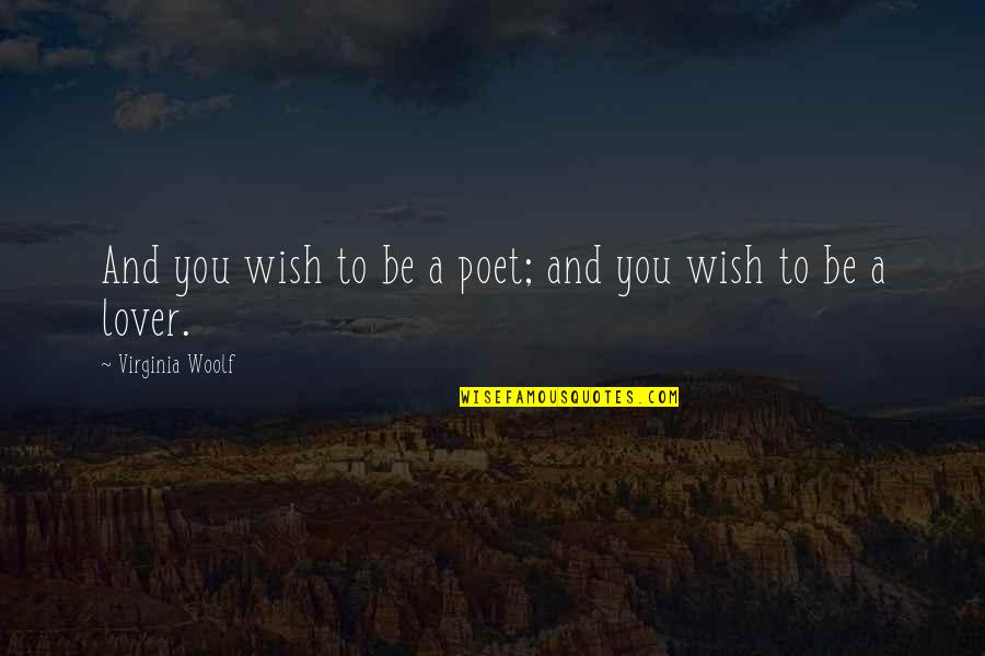 Funny Kenny Rogers Quotes By Virginia Woolf: And you wish to be a poet; and