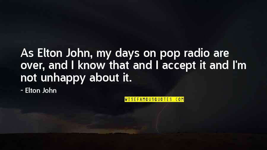 Funny Konata Quotes By Elton John: As Elton John, my days on pop radio
