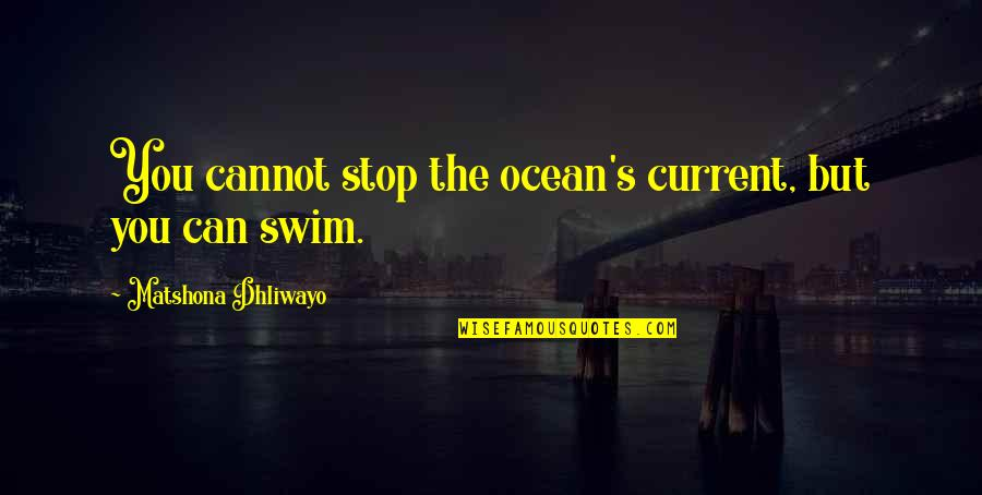 Funny Konata Quotes By Matshona Dhliwayo: You cannot stop the ocean's current, but you