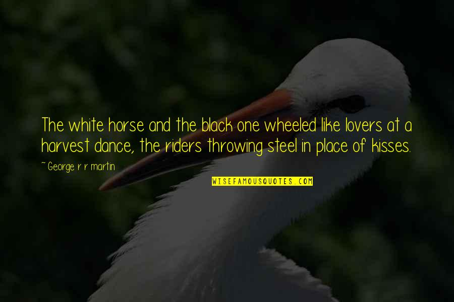Funny Lean Six Sigma Quotes By George R R Martin: The white horse and the black one wheeled