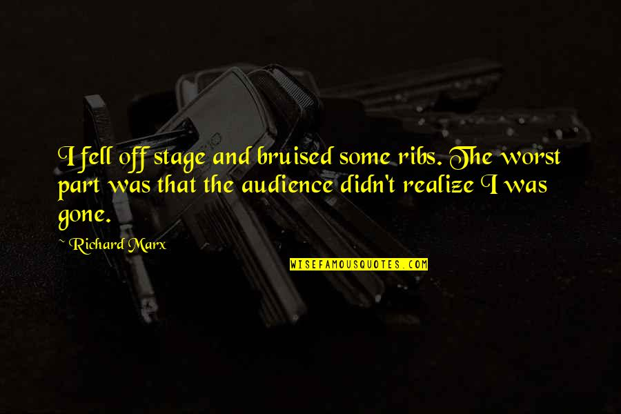 Funny Lean Six Sigma Quotes By Richard Marx: I fell off stage and bruised some ribs.