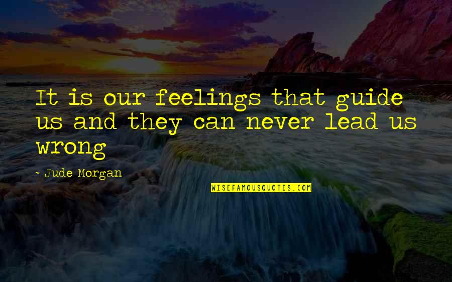 Funny Lifting Weight Quotes By Jude Morgan: It is our feelings that guide us and