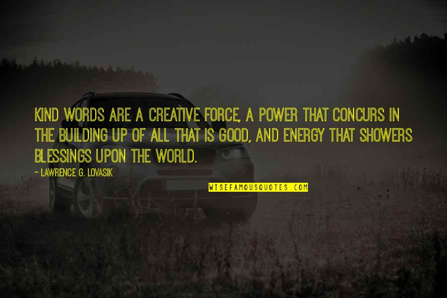 Funny Lifting Weight Quotes By Lawrence G. Lovasik: Kind words are a creative force, a power