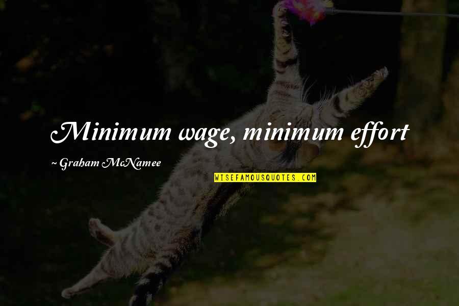 Funny Louis Vuitton Quotes By Graham McNamee: Minimum wage, minimum effort