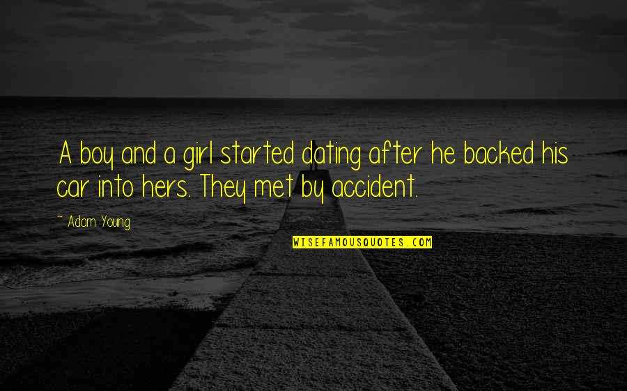 Funny Love Quotes By Adam Young: A boy and a girl started dating after