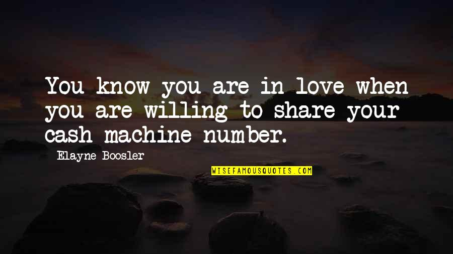 Funny Love Quotes By Elayne Boosler: You know you are in love when you
