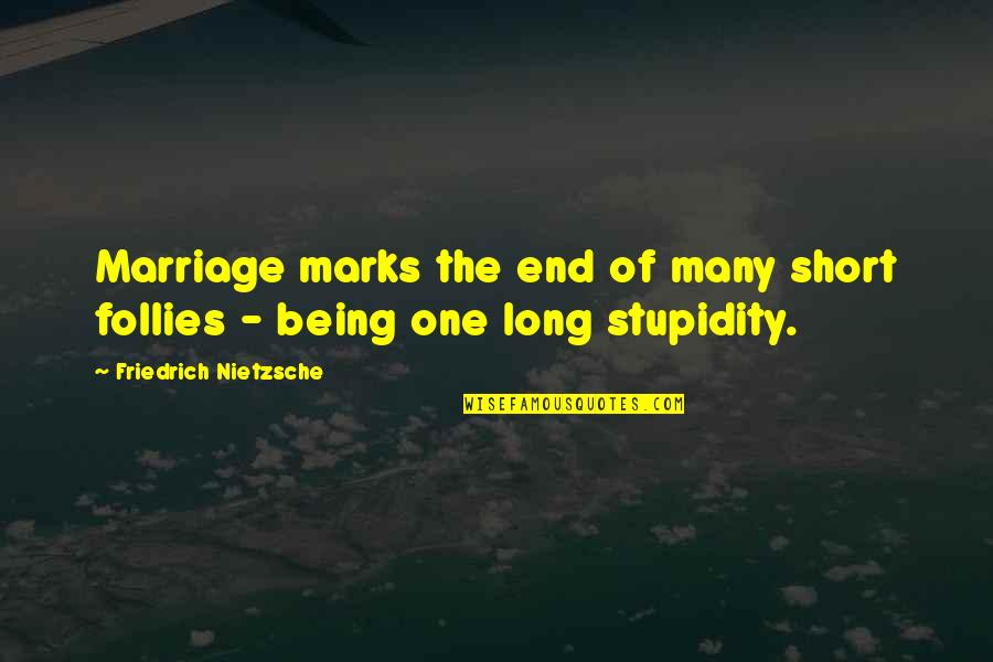 Funny Love Quotes By Friedrich Nietzsche: Marriage marks the end of many short follies