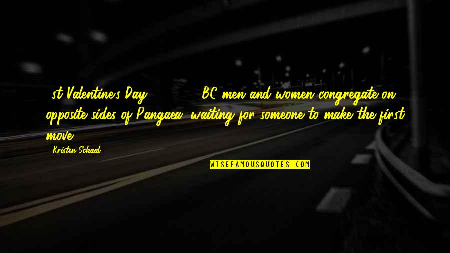 Funny Make Your Day Quotes By Kristen Schaal: 1st Valentine's Day: 200,000 BC men and women