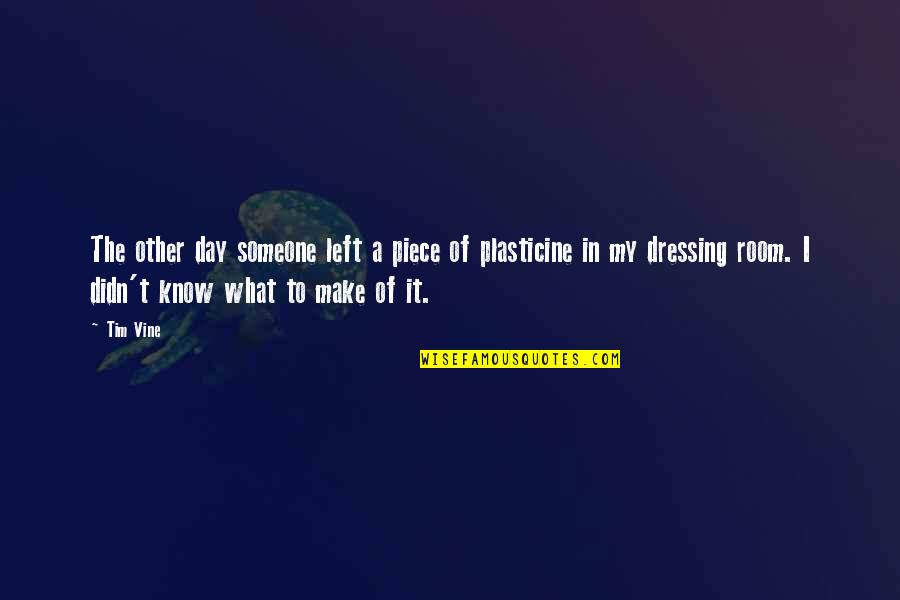 Funny Make Your Day Quotes By Tim Vine: The other day someone left a piece of
