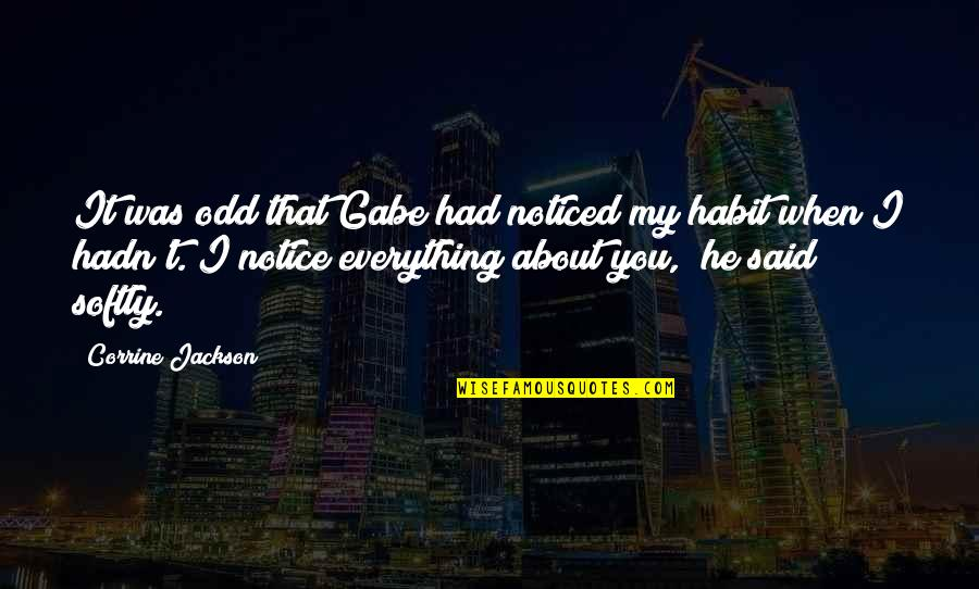 Funny Male Nurse Quotes By Corrine Jackson: It was odd that Gabe had noticed my