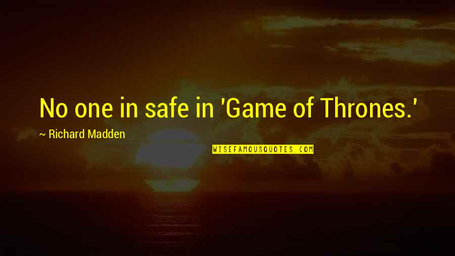 Funny Male Nurse Quotes By Richard Madden: No one in safe in 'Game of Thrones.'