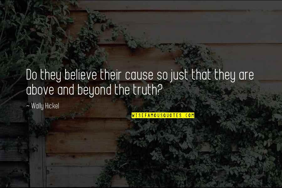 Funny Male Nurse Quotes By Wally Hickel: Do they believe their cause so just that