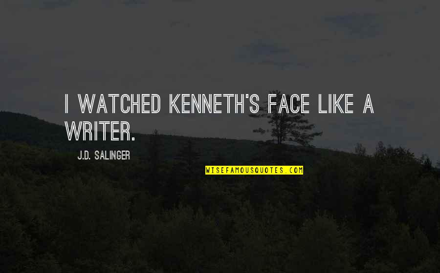 Funny Marco Polo Quotes By J.D. Salinger: I watched Kenneth's face like a writer.