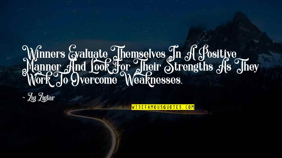 Funny Mathematical Quotes By Zig Ziglar: Winners Evaluate Themselves In A Positive Manner And