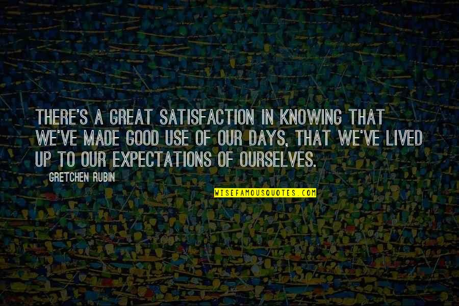 Funny Messy Hair Quotes By Gretchen Rubin: There's a great satisfaction in knowing that we've