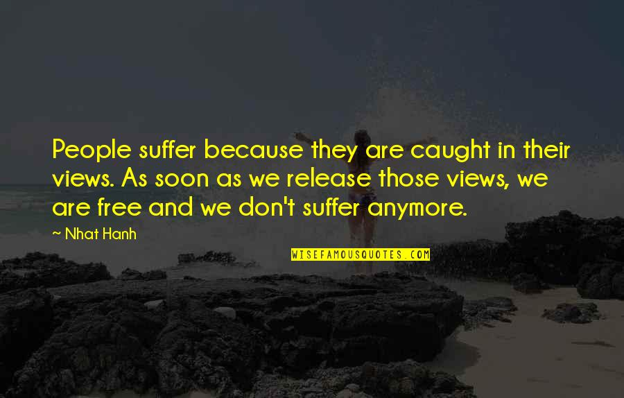 Funny Military Promotion Quotes By Nhat Hanh: People suffer because they are caught in their
