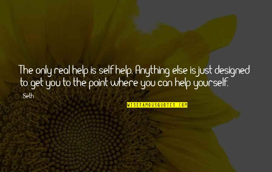 Funny Military Promotion Quotes By Seth: The only real help is self-help. Anything else