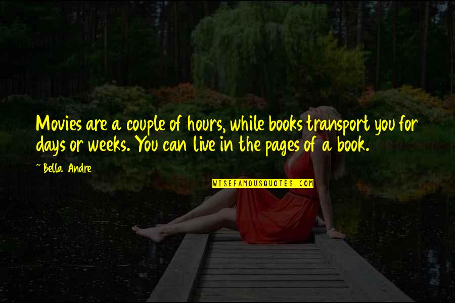Funny Norman Thomas Quotes By Bella Andre: Movies are a couple of hours, while books