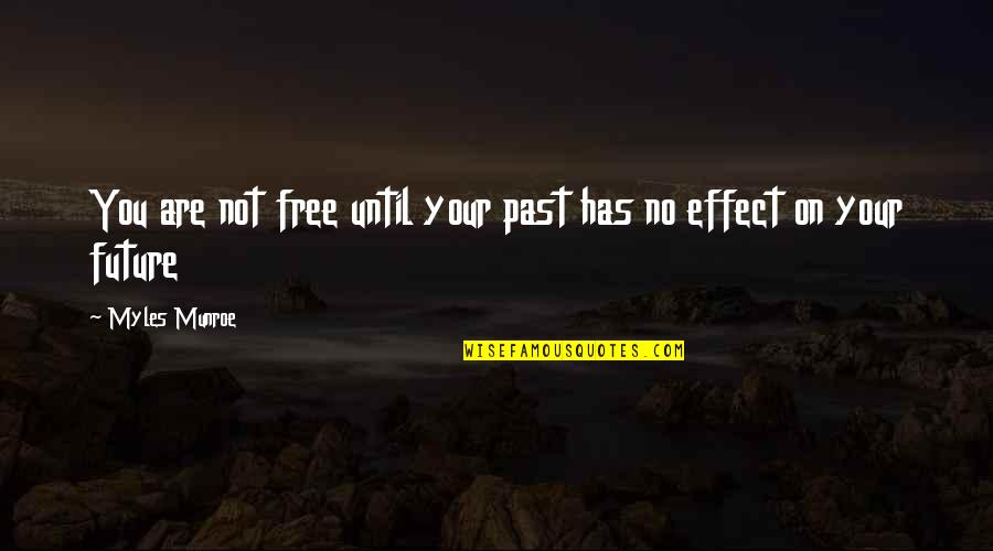 Funny Note Self Quotes By Myles Munroe: You are not free until your past has
