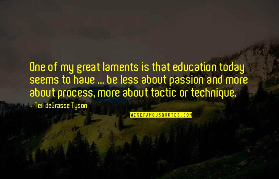 Funny Note Self Quotes By Neil DeGrasse Tyson: One of my great laments is that education