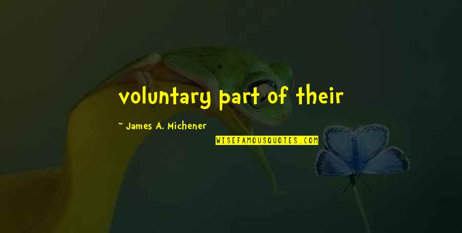 Funny Over 50 Quotes By James A. Michener: voluntary part of their