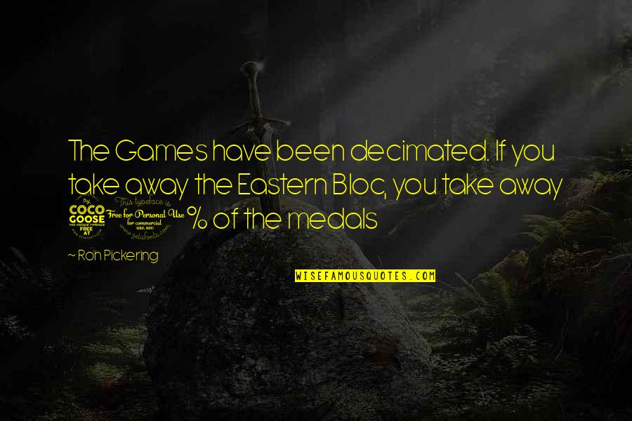 Funny Over 50 Quotes By Ron Pickering: The Games have been decimated. If you take