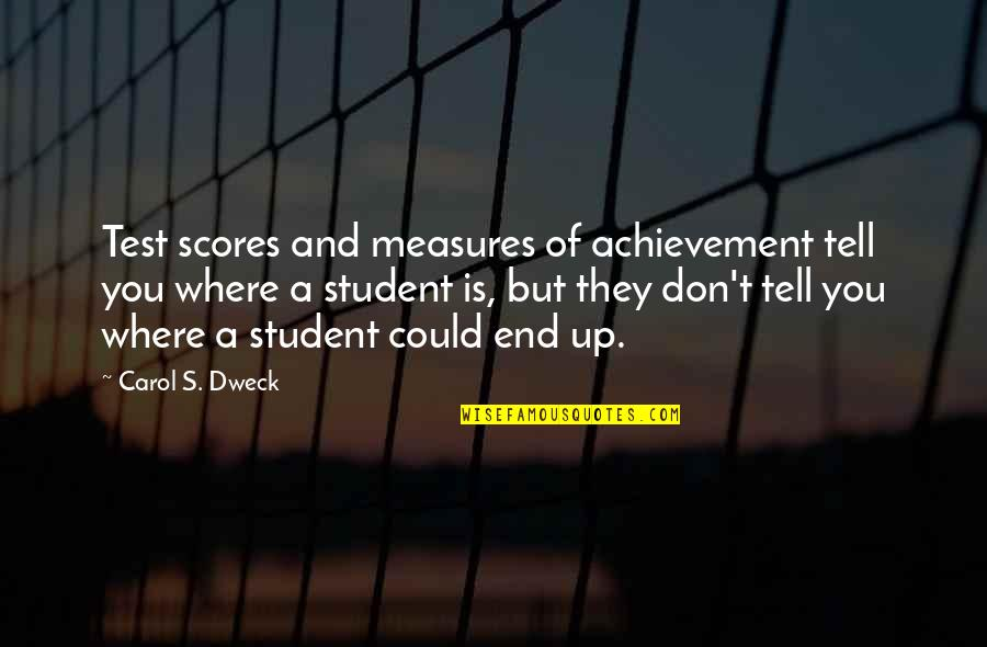 Funny Pam Quotes By Carol S. Dweck: Test scores and measures of achievement tell you