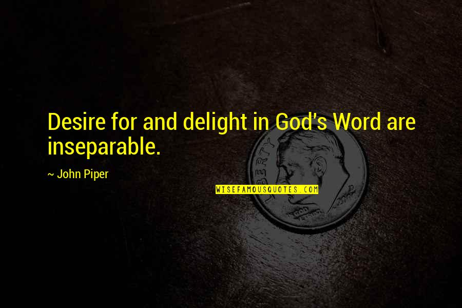 Funny Pam Quotes By John Piper: Desire for and delight in God's Word are