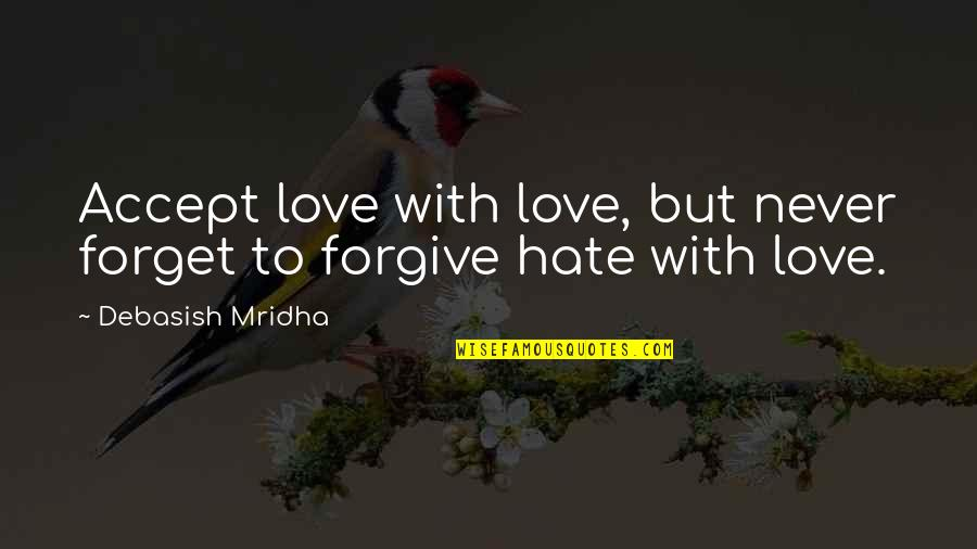 Funny Peppers Quotes By Debasish Mridha: Accept love with love, but never forget to