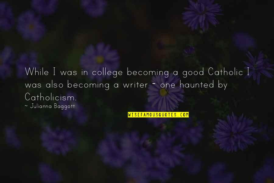 Funny Peppers Quotes By Julianna Baggott: While I was in college becoming a good