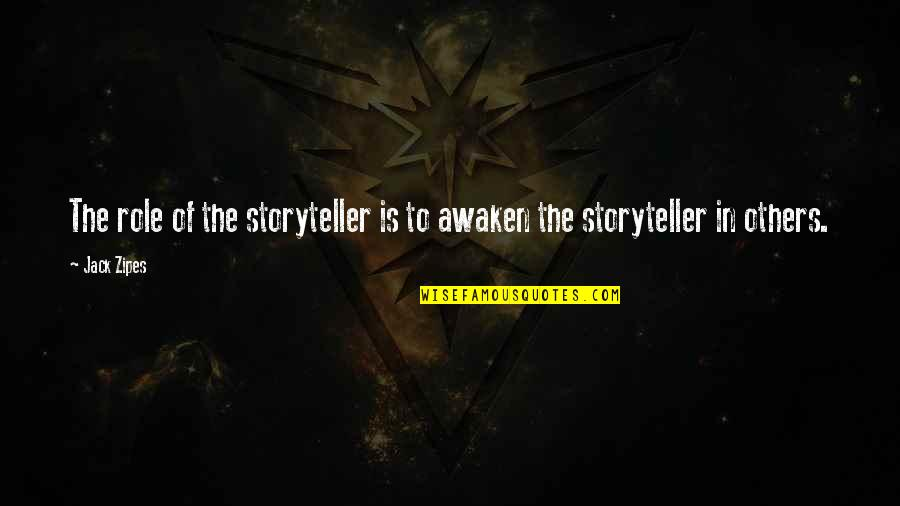Funny Photo Book Quotes By Jack Zipes: The role of the storyteller is to awaken