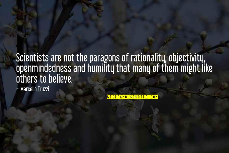 Funny Photo Book Quotes By Marcello Truzzi: Scientists are not the paragons of rationality, objectivity,