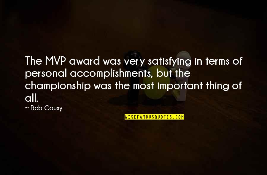 Funny Photo Editing Quotes By Bob Cousy: The MVP award was very satisfying in terms