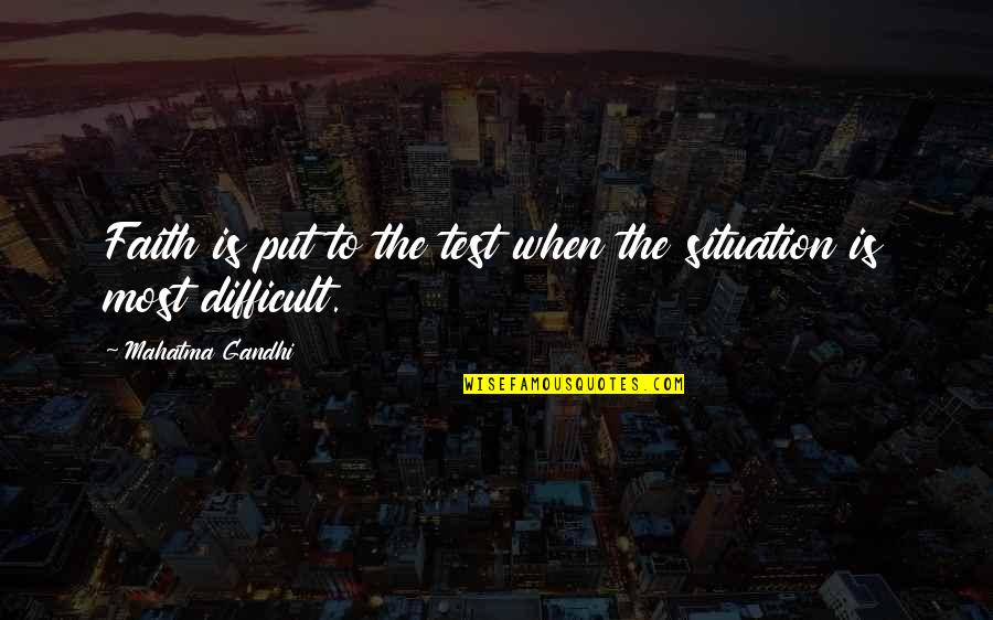 Funny Photo Editing Quotes By Mahatma Gandhi: Faith is put to the test when the