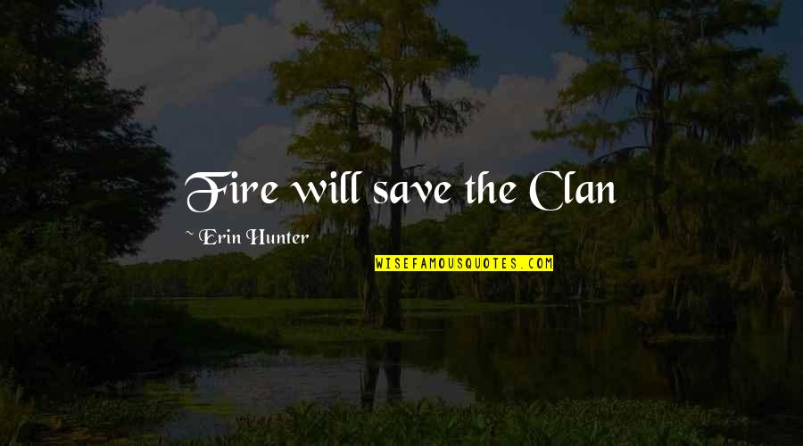 Funny Piss Taking Quotes By Erin Hunter: Fire will save the Clan