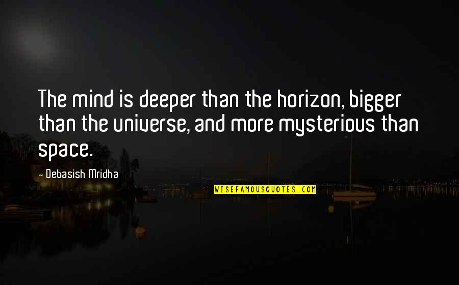 Funny Pocket Quotes By Debasish Mridha: The mind is deeper than the horizon, bigger