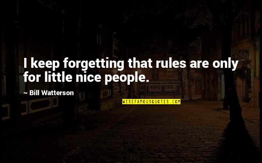 Funny Public Transportation Quotes By Bill Watterson: I keep forgetting that rules are only for