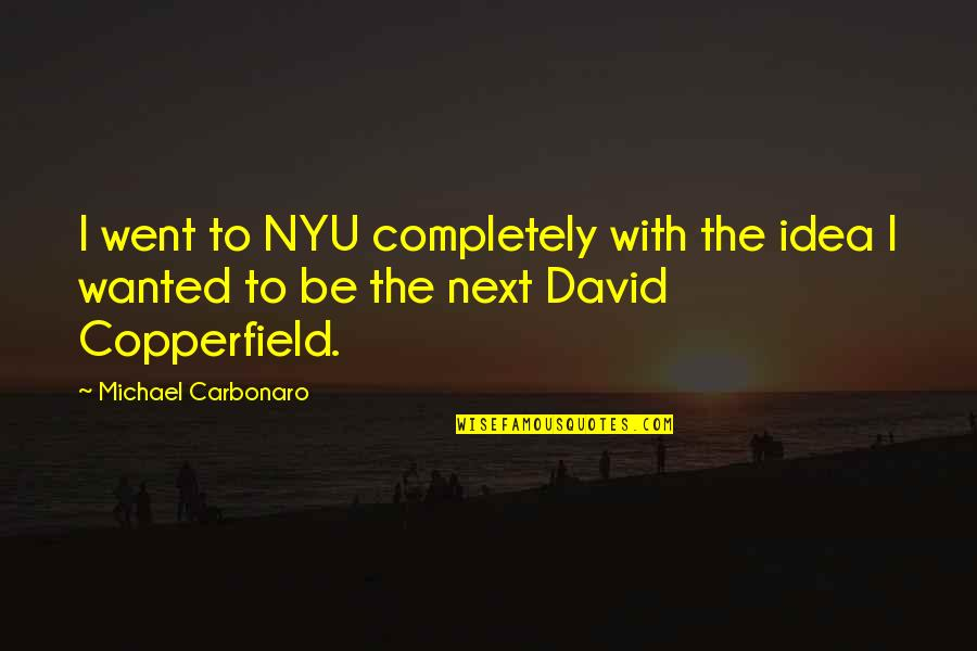 Funny Public Transportation Quotes By Michael Carbonaro: I went to NYU completely with the idea