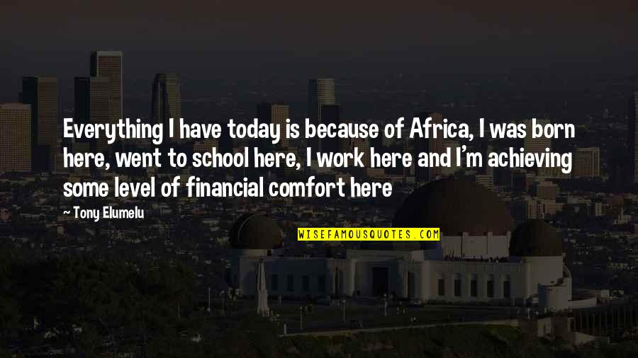 Funny Public Transportation Quotes By Tony Elumelu: Everything I have today is because of Africa,