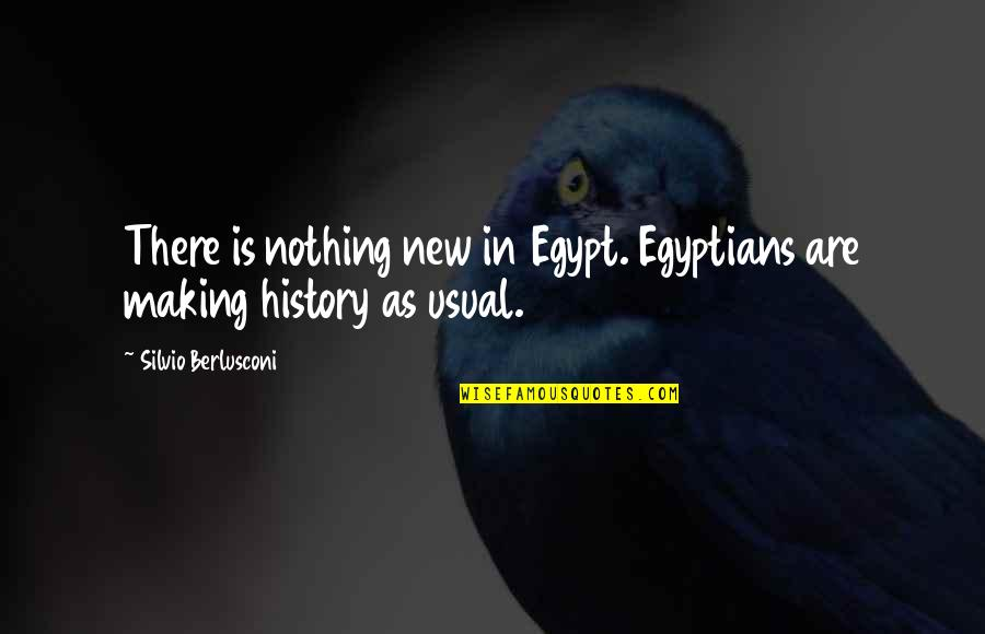 Funny Puppy Training Quotes By Silvio Berlusconi: There is nothing new in Egypt. Egyptians are