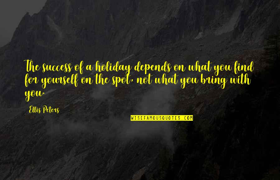 Funny Rabbit Hunting Quotes By Ellis Peters: The success of a holiday depends on what