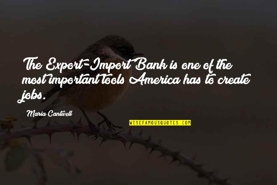 Funny Rabbit Hunting Quotes By Maria Cantwell: The Export-Import Bank is one of the most