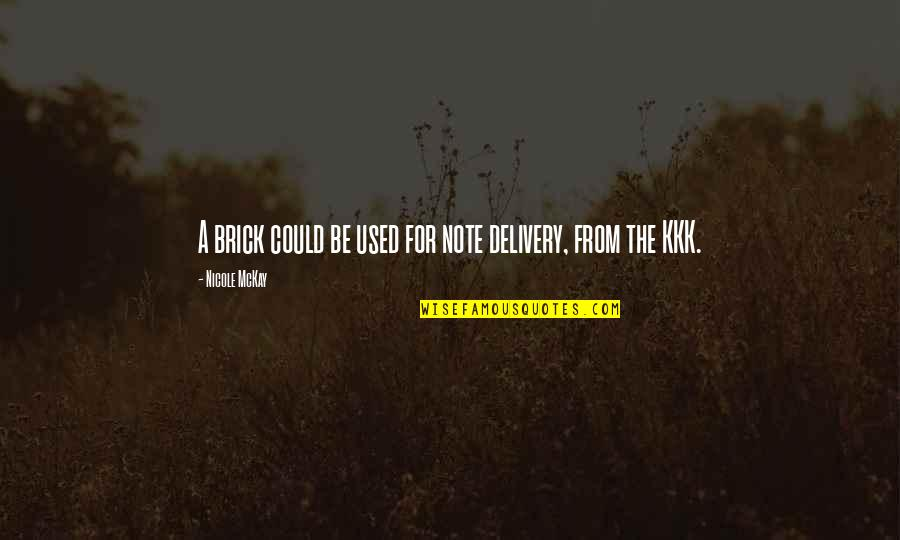 Funny Random Quotes By Nicole McKay: A brick could be used for note delivery,