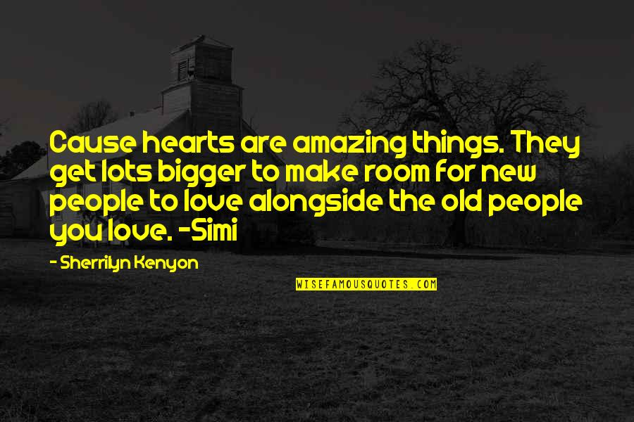 Funny Random Quotes By Sherrilyn Kenyon: Cause hearts are amazing things. They get lots