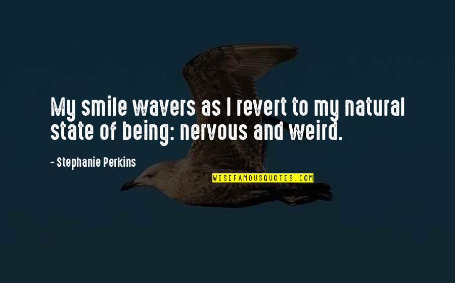Funny Random Quotes By Stephanie Perkins: My smile wavers as I revert to my