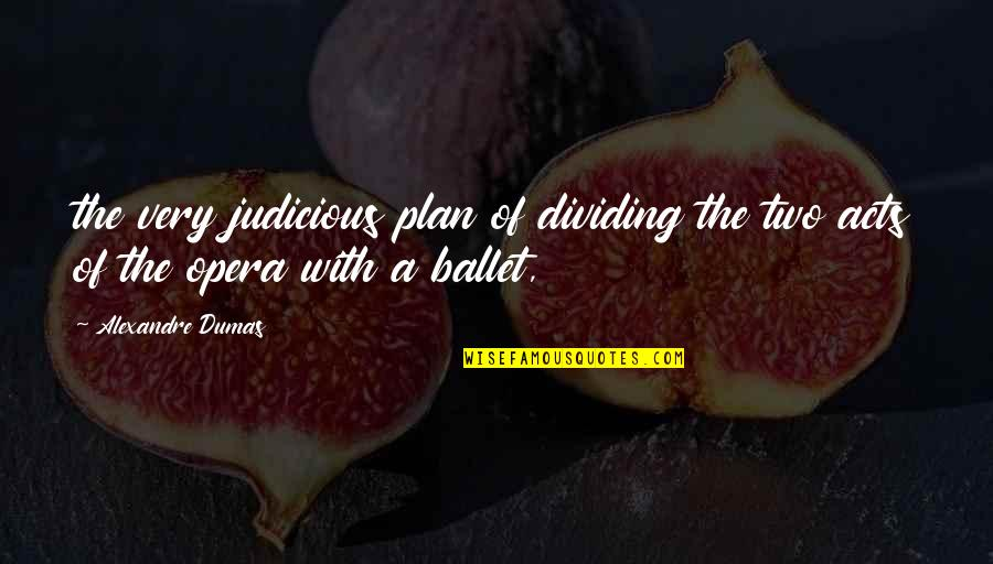 Funny Red White And Blue Quotes By Alexandre Dumas: the very judicious plan of dividing the two