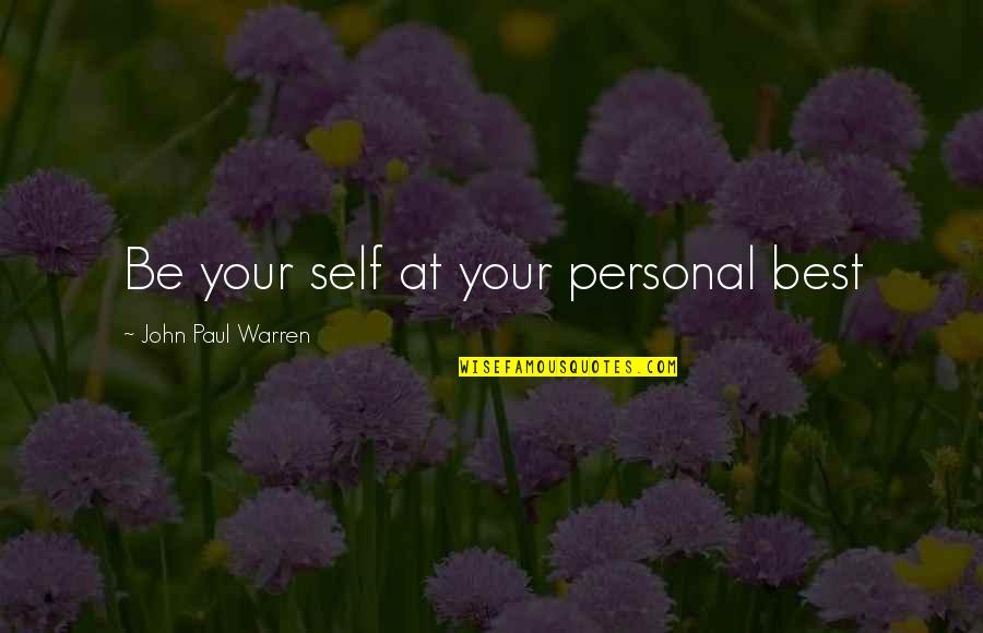Funny Red White And Blue Quotes By John Paul Warren: Be your self at your personal best