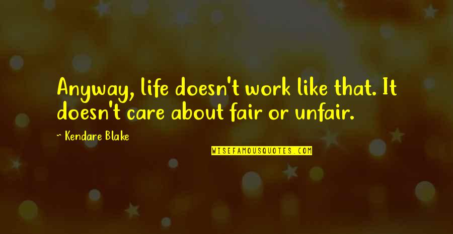 Funny Red White And Blue Quotes By Kendare Blake: Anyway, life doesn't work like that. It doesn't